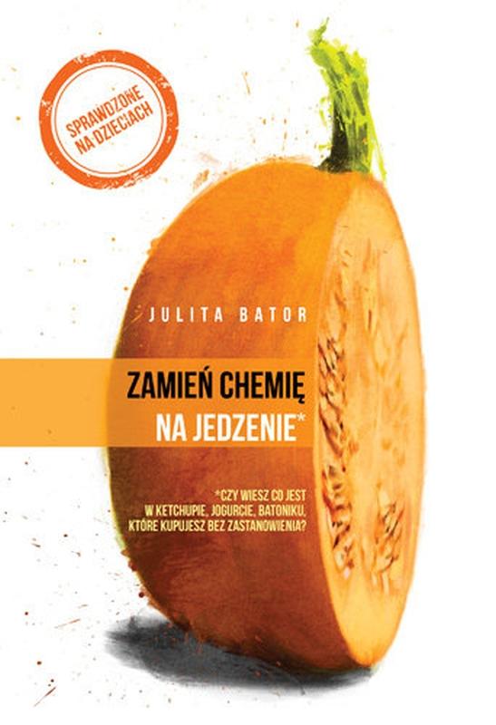 """""""Zamień chemię na jedzenia"""" Julita Bator okładka"""