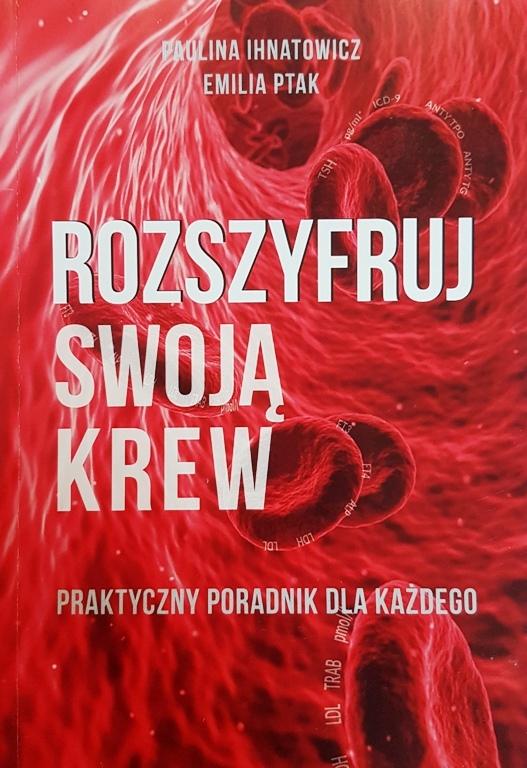 """Okładka książki """"Rozszyfruj swoją krew. Praktyczny poradnik dla każdego"""" Paulina Ihnatowicz, Emilia Ptak"""