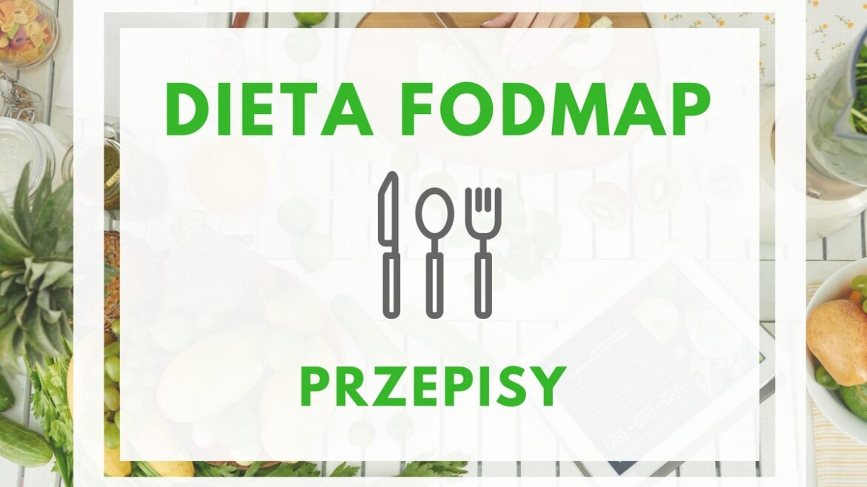 Dieta Fodmap przepisy