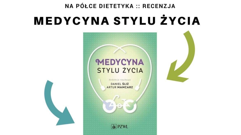"""""""Medycyna stylu życia"""" wydawnictwo PZWL okładka"""