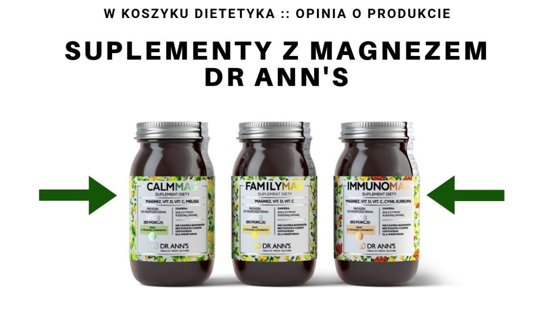 Test suplementów z magnezem Calmag, Familymag, Immunomag Dr Ann's. Test dietetyka